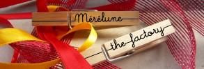 mérélune the factory